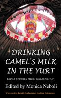Drinking Camel's Milk in the Yurt